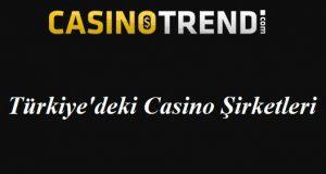 Türkiyedeki Casino Şirketleri