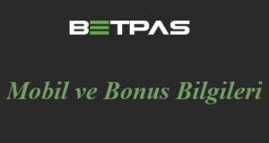 Betpas Mobil ve Bonus Bilgileri
