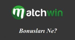 Matchwin Bonusları Ne?